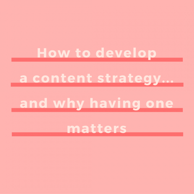 How to develop a content strategy (and why your business needs one, boss!) | via SeeBrittWrite.com