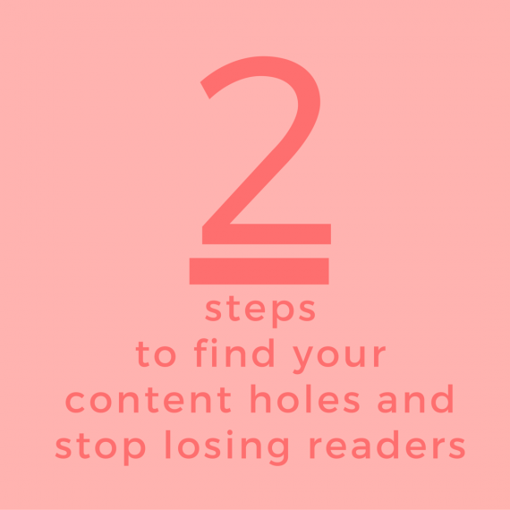 2 steps to no more content holes! | A content hole is an area your blog should be covering, but isn't. It's a lack of a balance, a missing element, or an unfulfilled promise. Content holes make readers click away and wonder why you're missing something so obvious | via SeeBrittWrite.com