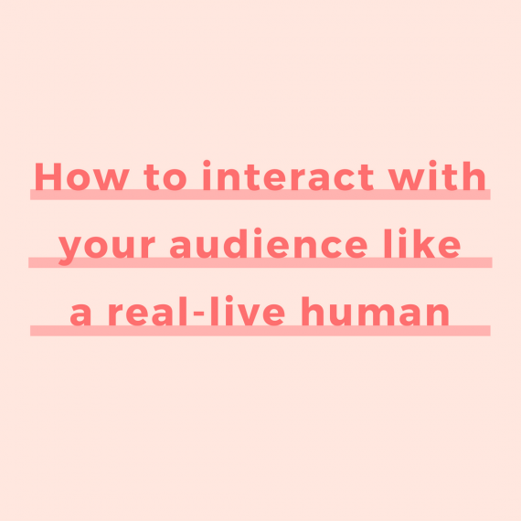 How to interact with your audience like a real-live human