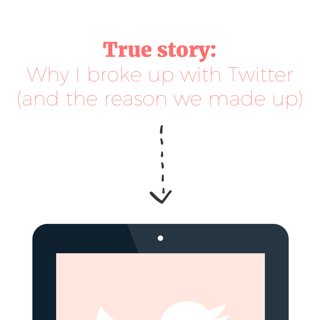 True story: Why I broke up with Twitter (and the reason we made up)