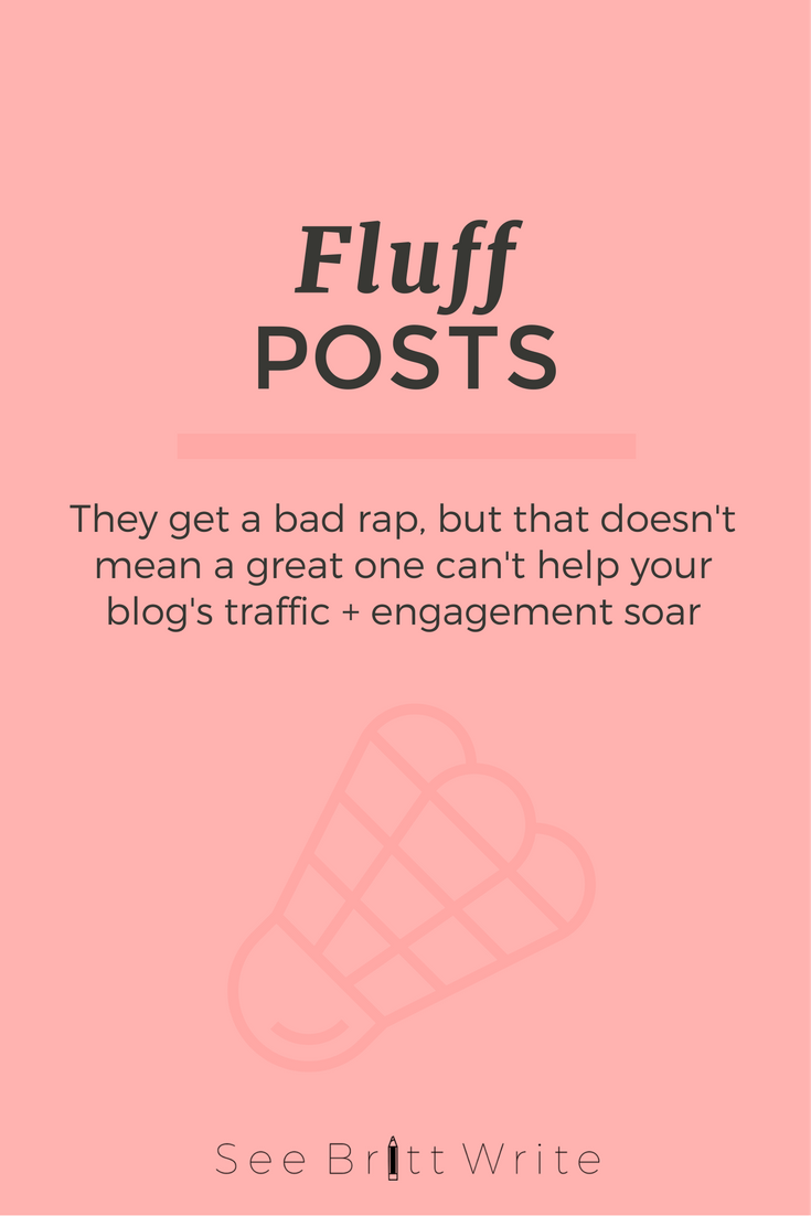 What's the difference between a good fluff post and a bad fluff post? Emotion. Here's why you should add the good kind to your content strategy ASAP. | via SeeBrittWrite.com