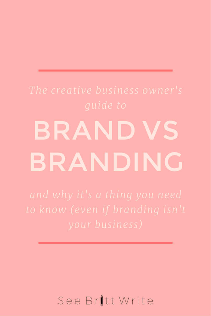 What's the difference between a brand and branding? Here's how to tell the two concepts apart—and figure out how exactly they fit together. Plus, elements of a brand and branding steps. | via SeeBrittWrite.com