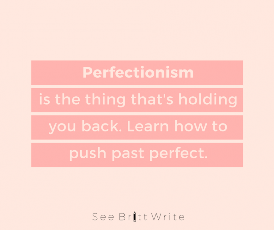 Perfectionism is the thing that