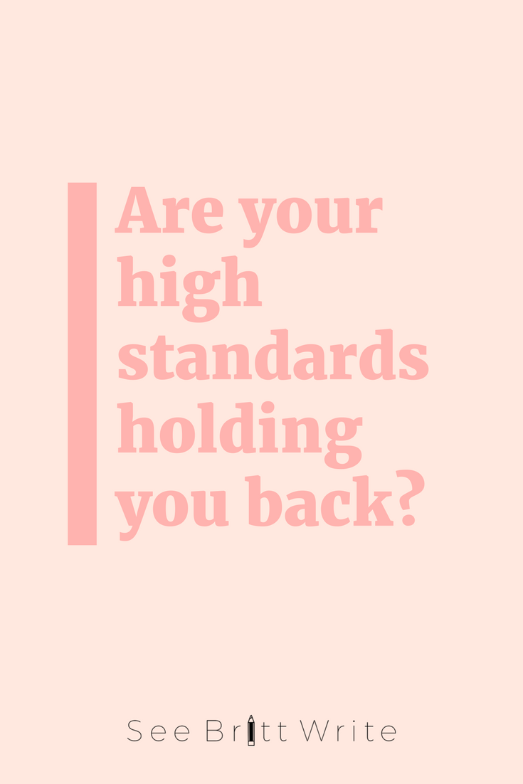 Graphic reading: Are your high standards holding you back?