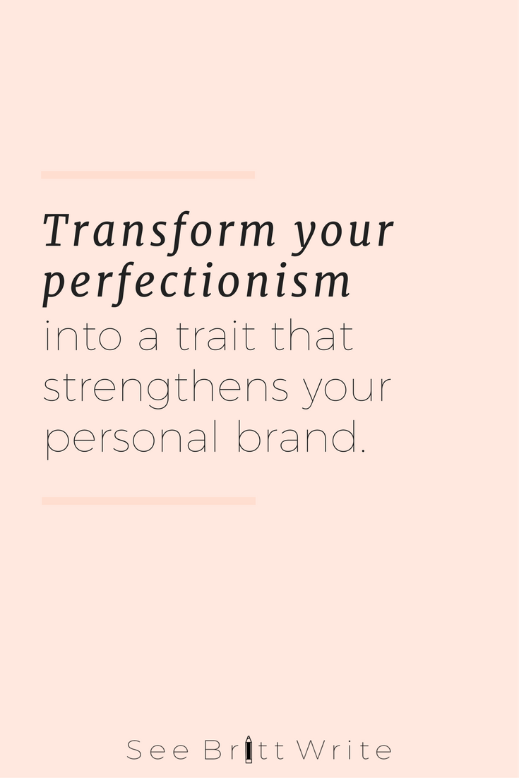 Graphic reading: Transform your perfectionism into a trait that strengthens your personal brand