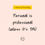 It's time to forget what you've always been told about personal stories at work. This is why. | by Brittany Taylor | brand stories for professional people