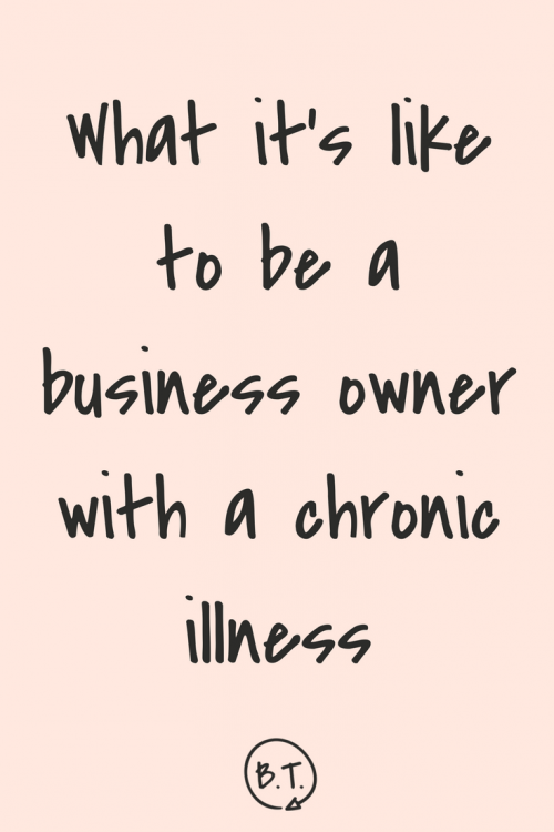 Living with a chronic illness isn't easy. Neither is working with one. Owning your own business? It's a whole other ball game. Here's what other bosses should know about what it's like to be a business owner with a chronic illness so that we can all work together (and support each other) better | by Brittany Taylor | brand stories for professional people