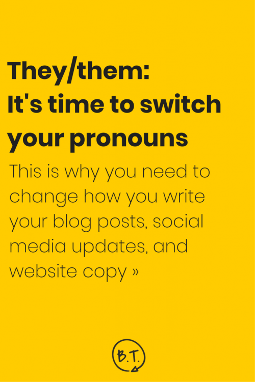 I thought I was being progressive and inclusive. Then I learned better. This is why I started using they/them pronouns in blog posts and website copy. | by Brittany Taylor | Brand stories, blog posts, and bios for professional people