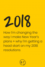 Tired of making resolutions you don't stick with? Me, too. This is how and why I changed the way I make New Year's plans, plus the 2018 business resolutions I've already started working on. | by Brittany Taylor | Brand stories, blog posts, and bios for professional people