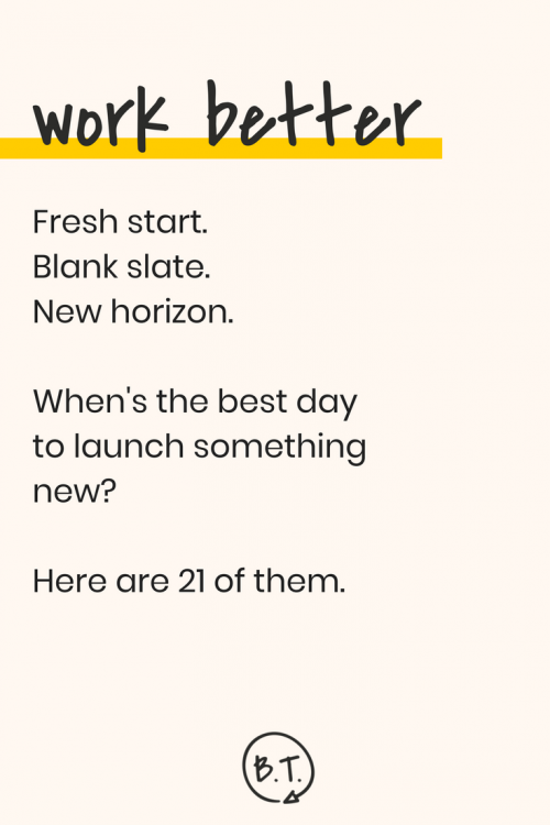 Wondering when you should launch a book, a product, a social media campaign, a blog, a course, an email newsletter, or anything else? Here's when you should start something new, whether you're a boss, a small business, a freelancer, or a side-hustler. | by Brittany Taylor | Brand stories for professional people