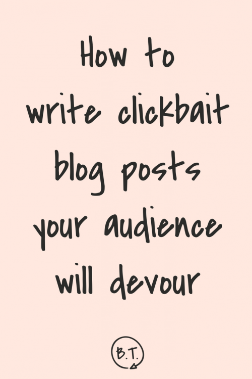 Want more traffic? More shares? More fans? Here are the do's and don'ts you need to know to write clickbait you can be proud of.