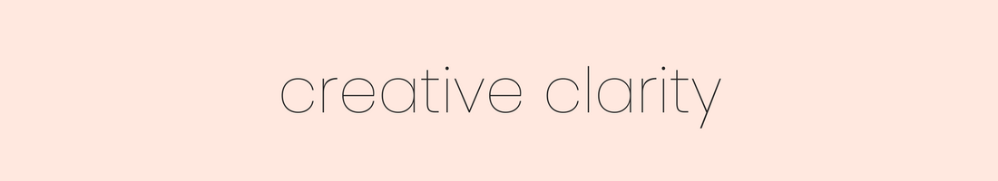 "Graphic that reads ""creative clarity"""