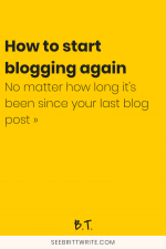 "Graphic reading ""How to start blogging again no matter how long it"