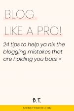 "graphic with light pink background with text that reads ""Blog like a pro! 24 tips to help ya nix the blogging mistakes that are holding you back"""