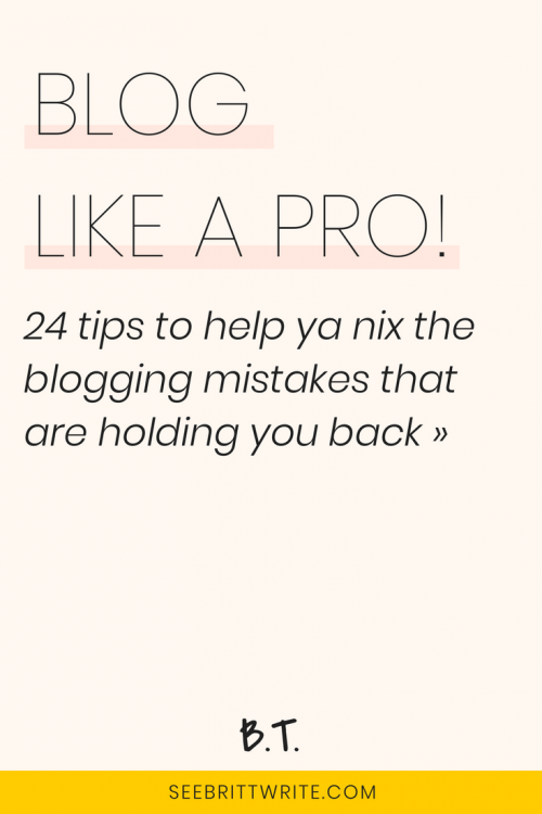 """graphic with light pink background with text that reads """"Blog like a pro! 24 tips to help ya nix the blogging mistakes that are holding you back"""""""