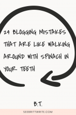 "graphic with a white background with text surrounded by a black arrow. Text reads ""24 blogging mistakes that are like walking around with spinach in your teeth."""