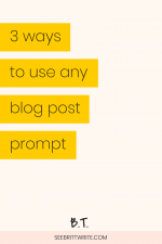 Graphic with light pink background and yellow rectangles with black text that reads 3 ways to use any blog post prompt
