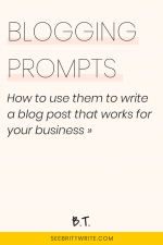 Graphic with light pink background with black text that reads blogging prompts how to use them to write a blog post that works for your business