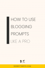 Light pink graphic that reads how to use blogging prompts like a pro