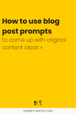 Yellow graphic that reads how to use blog post prompts to come up with original content ideas