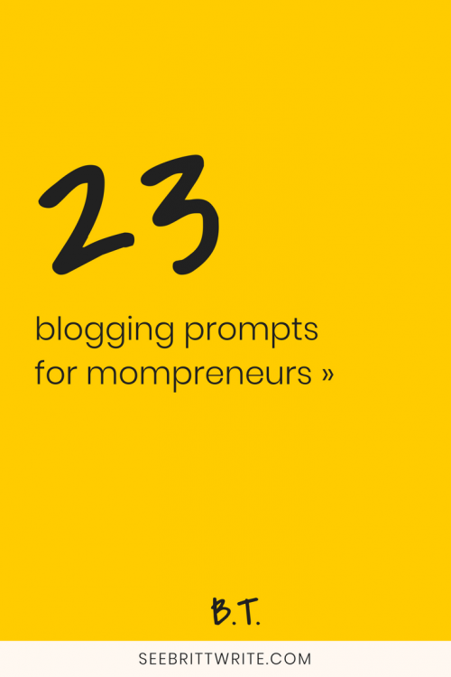 """Graphic with yellow background and text reading """"23 blogging prompts for mompreneurs"""""""