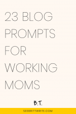 "Graphic with light pink background with text reading ""23 blog prompts for working moms"""