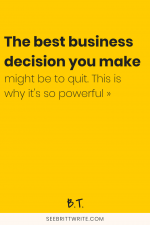 "Graphic reading ""the best business decision you make might be to quit. This is why it"