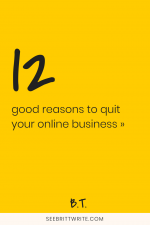 "Graphic reading ""12 good reasons to quit your online business"""