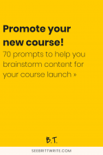 Yellow graphic with text reading: Promote your new course! 70 prompts to help you brainstorm content for your course launch