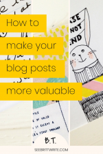 Graphic with text reading: How to make your blog posts more valuable