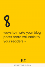 Yellow graphic with text reading: 8 ways to make your blog posts more valuable to your readers