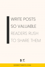 Pink graphic with text reading: Write posts so valuable readers rush to share them