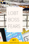 Text description: LGBT boss fears
