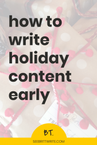 Text description: How to write holiday content early