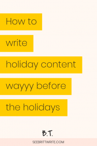 Text description: How to write holiday content wayyy before the holidays