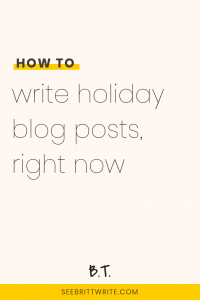 Text description: How to write holiday blog posts, right now