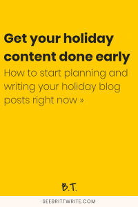 Text description: Get your holiday content done early. How to start planning and writing your holiday blog posts right now