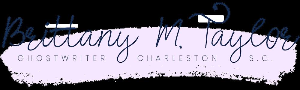 Brittany Taylor | Charleston, S.C. ghostwriter